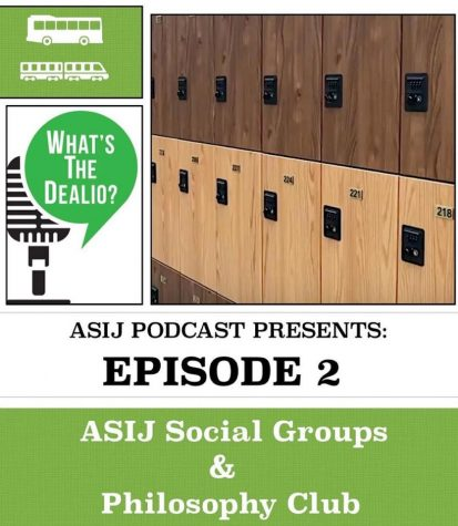 What's The Dealio? – Episode 2: ASIJ Social Groups