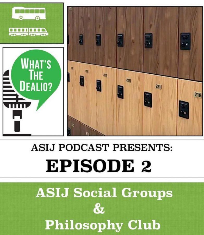 What's The Dealio? – Episode 2: ASIJ Social Groups