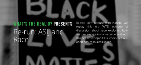 What's the Dealio? - Episode 27: Re-run: ASIJ and Race