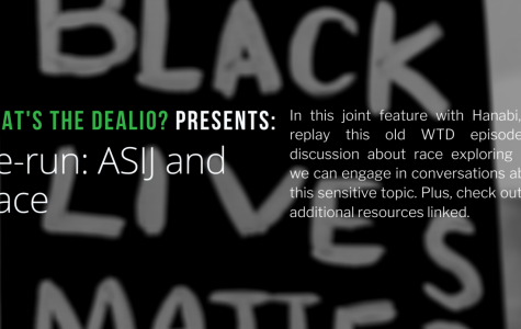 What's the Dealio? – Episode 27: Re-run: ASIJ and Race